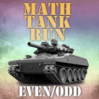 Math Tank Run Even Odd