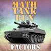 Math Tank Run Factors Thumbnail